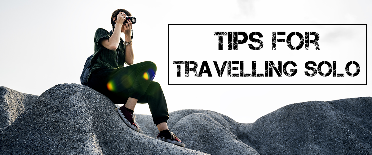 Tips for Solo Travelling