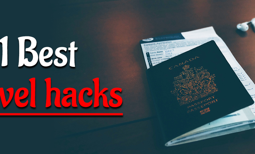 11 Best Travel Hacks