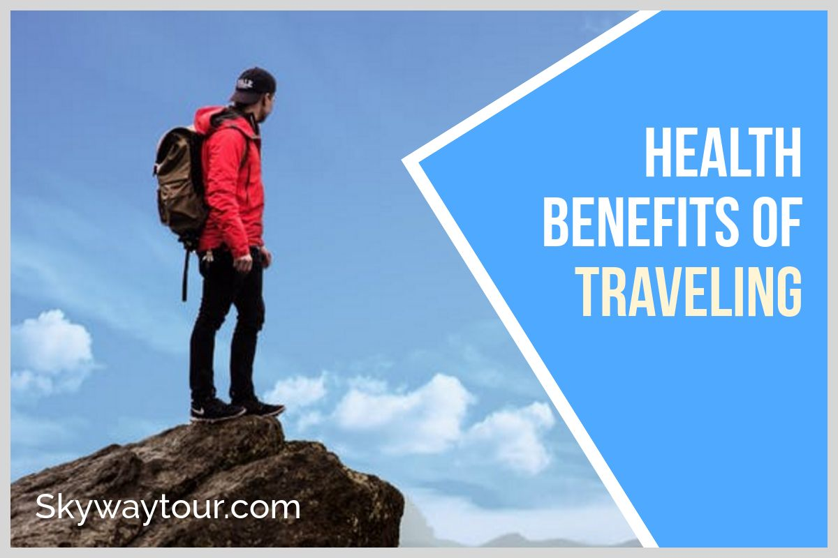 Health Benefits Of Travelling