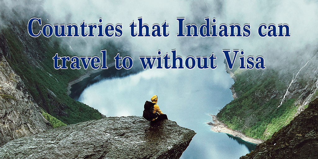 Countries That Indians Can Travel To Without Visa