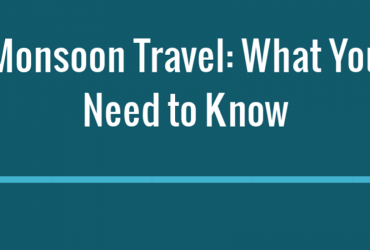 monsoon travel, monsoon, things to know before traveling in monsoon